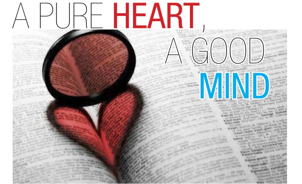 A PURE HEART, A GOOD MIND